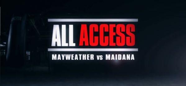 All Access: Mayweather vs. Maidana