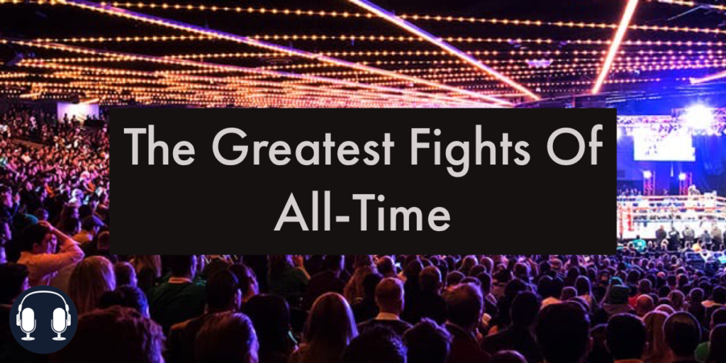 greatest fights of all-time