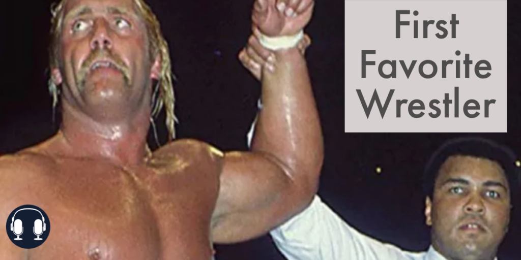 first favorite wrestler