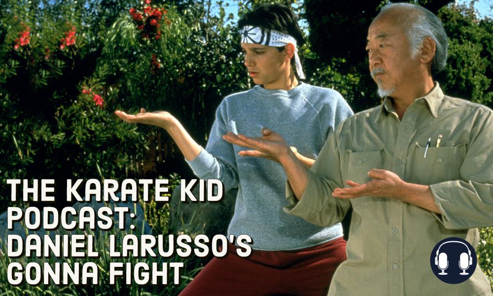 karate kid podcast