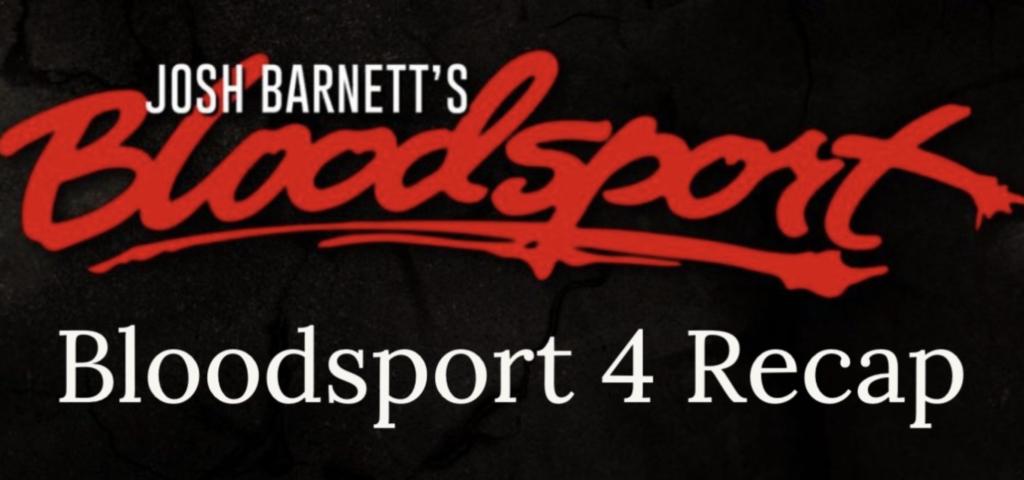 bloodsport 4 recap