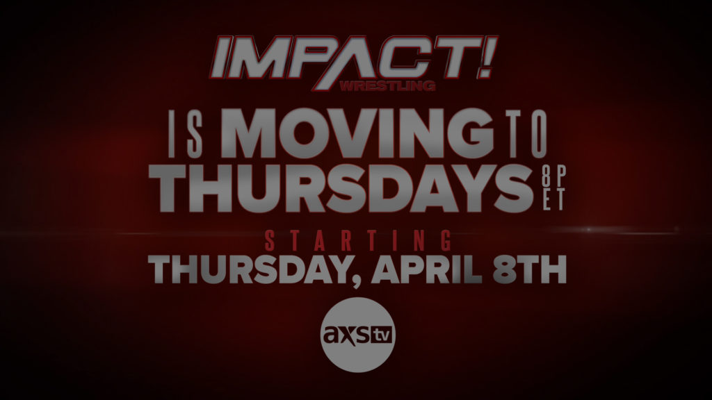 IMPACT Moves to Thursday Nights Starting April 8th