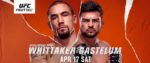 Guide to UFC On ESPN 22: Whittaker vs. Gastelum