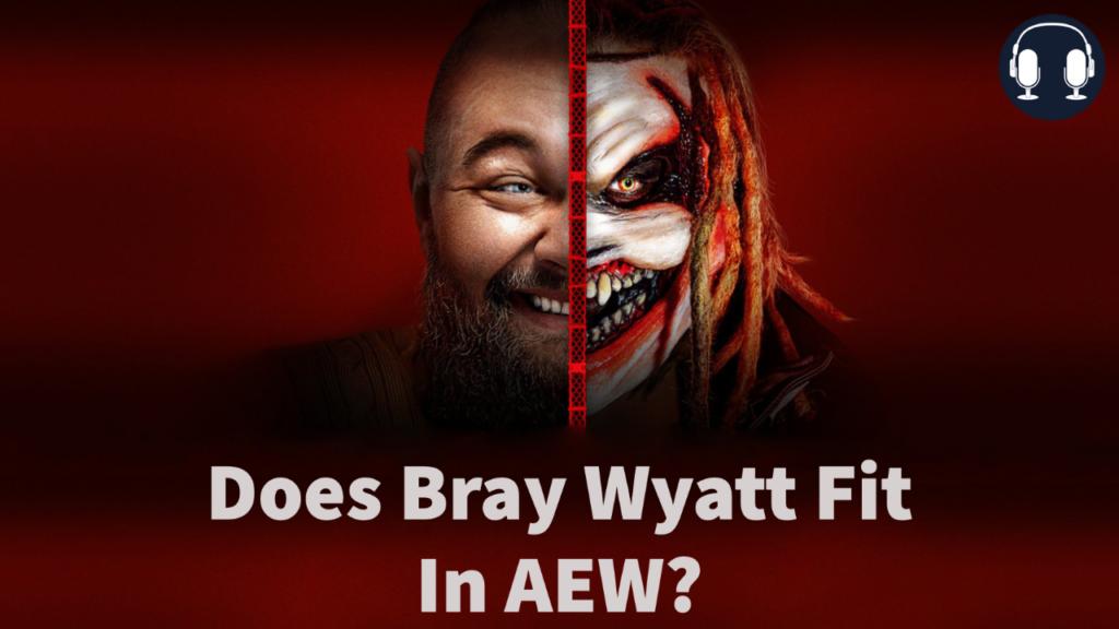 does bray wyatt fit in aew