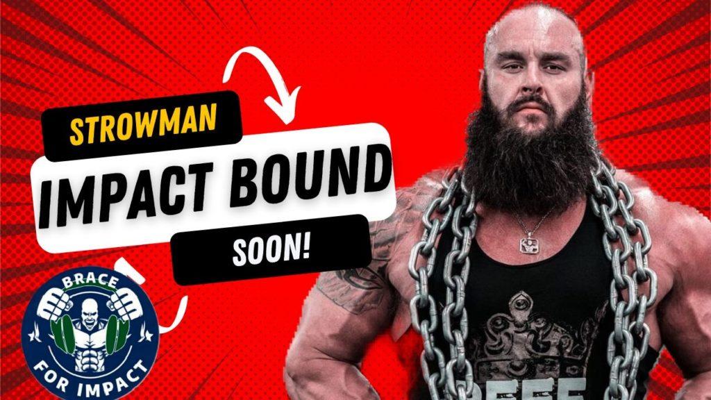Strowman to IMPACT